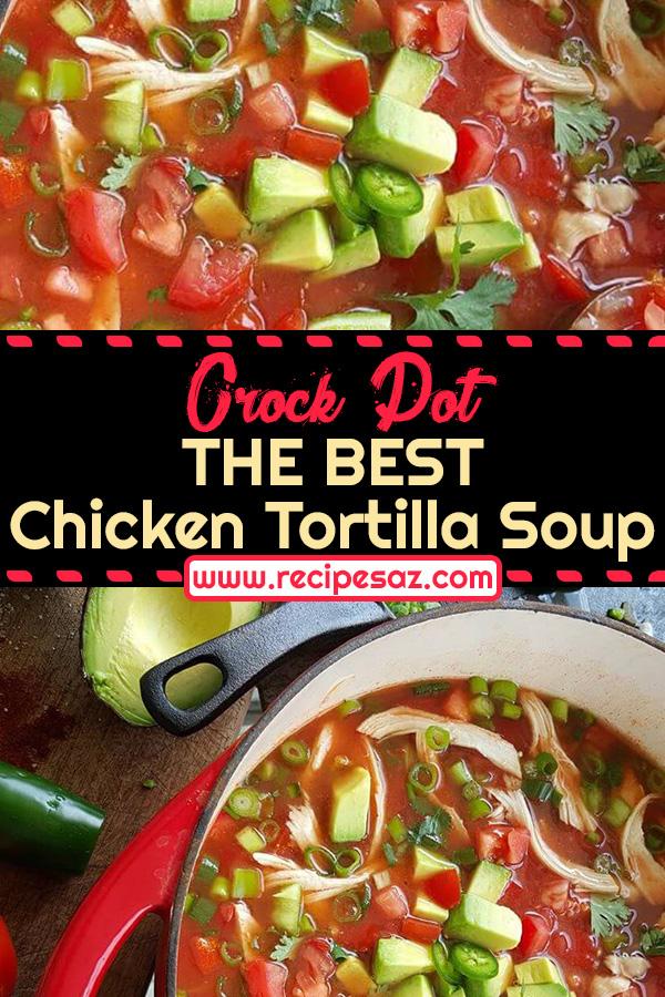 The Best Chicken Tortilla Soup recipe - Recipes A to Z - recipesaz easy chicken recipes #chicken #chickenrecipes easy tortilla recipes #tortilla #tortillarecipes #chickentortilla easy soup recipes #soup #souprecipes #chickensoup easy crock pot recipes #crockpot #crockpotrecipes easy chicken crock pot recipes #recipe #recipes #food #cooking