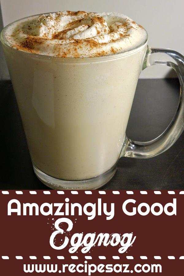 Amazingly Good Eggnog Recipe
