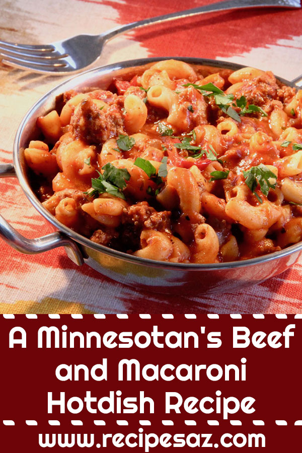 A Minnesotan's Beef and Macaroni Hotdish Recipe