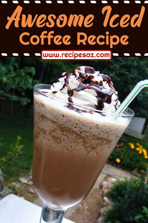 Awesome Iced Coffee Recipe