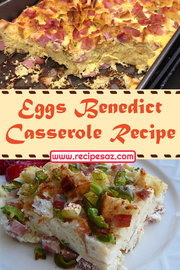 Eggs Benedict Casserole Recipe - perfect for brunch or a special occasion or overnight house guests. #eggsbenedictcasserole #eggs #casserole #eggsbenedict #egsscasserole #casserolerecipe #casserolerecipes #eggsbenedictrecipe