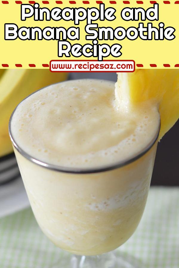 Pineapple and Banana Smoothie Recipe #pineapple #banana #smoothie #smoothierecipe #smoothierecipes #smoothies #pineapplesmoothie #bananasmoothie pineapplebananasmoothie