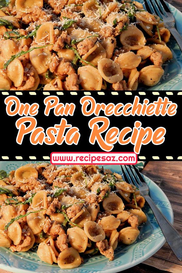 One Pan Orecchiette Pasta Recipe