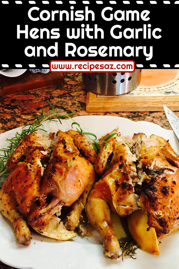 Cornish Game Hens with Garlic and Rosemary Recipe