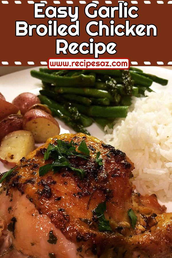 Easy Garlic Broiled Chicken Recipe